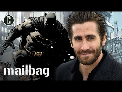 connectYoutube - Is Jake Gyllenhaal Too Old for Batman? - Collider Mailbag