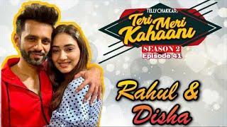 Rahul Vaidya and Disha Parmar   Know all about their Prem Kahaani I Teri Meri Kahaani Episode 43   - TELLYCHAKKAR