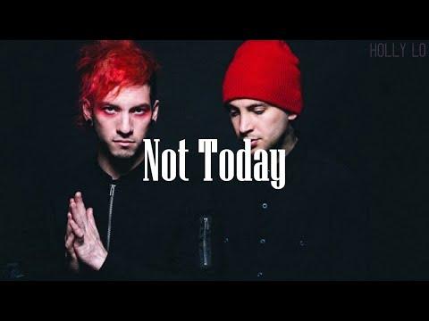 Not Today - Twenty One Pilots (Lyrics)