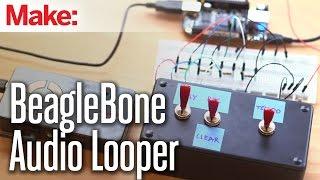 Weekend Projects - BeagleBone Audio Looper