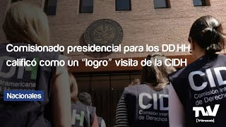 """Comisionado presidencial para los DD HH  calificó como un """"logro"""" visita de la CIDH"""