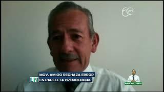 Movimiento Amigo rechaza error en papeleta presidencial