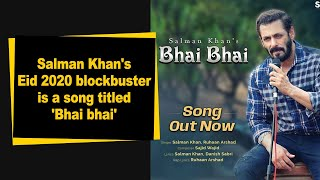 Salman Khan's Eid 2020 blockbuster is a song titled 'Bhai bhai' - IANSINDIA