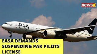 EASA demands suspending of Pak pilots license | NewsX - NEWSXLIVE