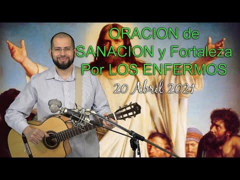 Oracion de Sanacion y Fortaleza Por Los Enfermos 20 Abril 2021- Sangre y Agua