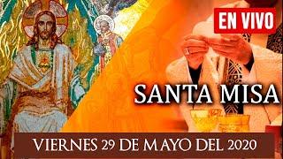 Santa Misa de Hoy Viernes 29 de Mayo de 2020//Parroquia de Cristo Redentor
