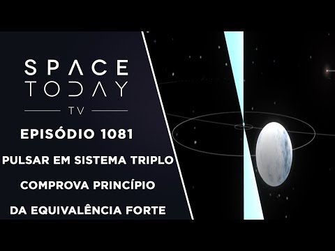 connectYoutube - Pulsar Em sistema Triplo Comprova o Princípio da Equivalência Forte - Space Today TV Ep.1081