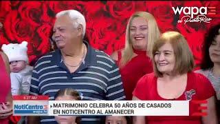 Matrimonio celebra 50 años de casados en Noticentro al Amanecer