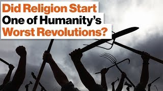 Did Religion Start One of Humanity's Worst Revolutions? | Reza Aslan