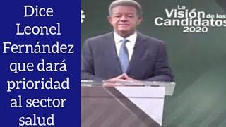 Leonel Fernández dice en sus propuestas de gobierno que dará prioridad al sector salud