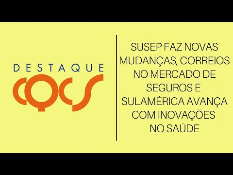 Imagem post: Susep faz novas mudanças, Correios no mercado de seguros e SulAmérica avança com inovações no saúde