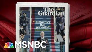The World Reacts To Joe Biden's Inauguration | Morning Joe | MSNBC
