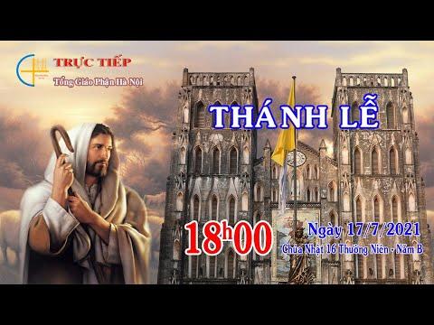 [TRỰC TIẾP] Thánh lễ 18h00 Chúa Nhật XVI thường niên - Thứ Bảy ngày 17/7/2021