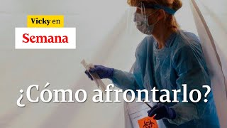 ¿Cómo se está actuando en Colombia y el mundo frente a la pandemia del coronavirus |Vicky en Semana