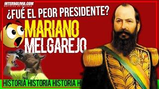 ???? LA HISTORIA DE MARIANO MELGAREJO ¿FÚE EL PEOR PRESIDENTE DE BOLIVIA ???????????