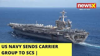 US Navy Sends Carrier Group To SCS | US Calls It 'Routine Mission' | NewsX - NEWSXLIVE