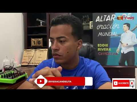 Parte 2 ALTAR DE ORACION MUNDIAL #239 Eddie Rivera Candelita