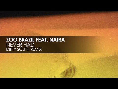 Zoo Brazil featuring Niara - Never Had (Dirty South Remix)