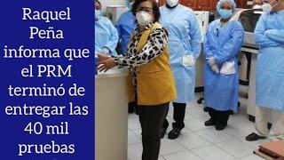 Raquel Peña informó que en PRM terminó la entrega de las 40 mil pruebas en todo el país