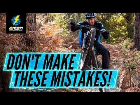7 Trail Riding Mistakes People Make When New To E Mountain Biking