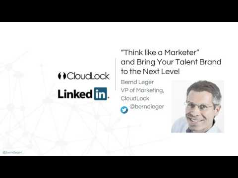 """Think Like a Marketer"" and bring your Talent Brand to the next level"