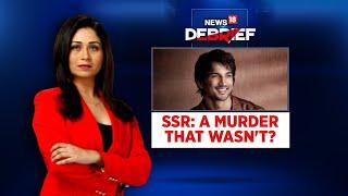 Sushant Singh Rajput: A Murder That Wasn't? | News18 Debrief | Shreya Dhoundial | CNN News18 - IBNLIVE