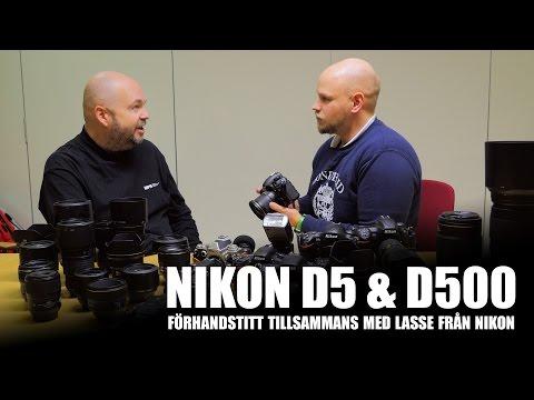 Nikon D5 och D500 med Lasse från Nikon Nordic