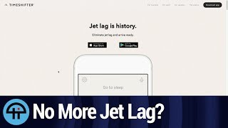 Get Rid of Jet Lag with Timeshifter