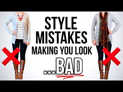 Video: 7 STYLE MISTAKES Making You Look BAD!