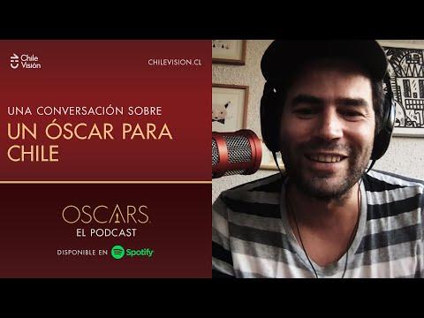 UN ÓSCAR PARA CHILE | Podcast | Óscar 2021