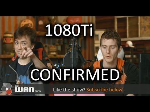 1080Ti CONFIRMED - WAN Sh ...