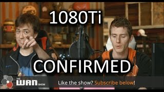 1080Ti CONFIRMED - WAN Show Feb 24, 2017