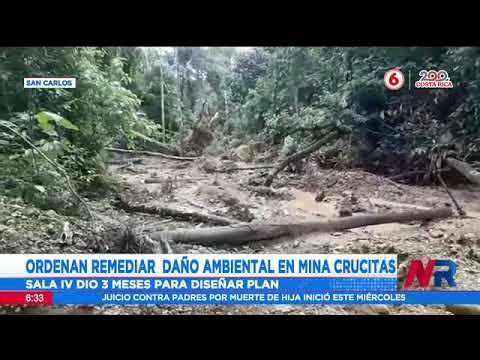 Ordenan remediar daño ambiental en mina Crucitas
