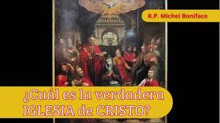 ¿Cuál es la verdadera IGLESIA de CRISTO