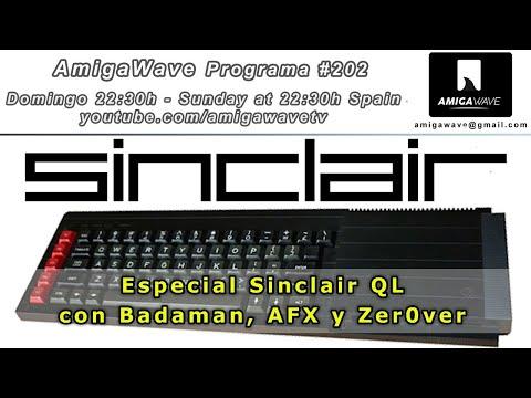 AmigaWave #202. Especial Sinclair QL con Badaman, AFX y ZerOver.