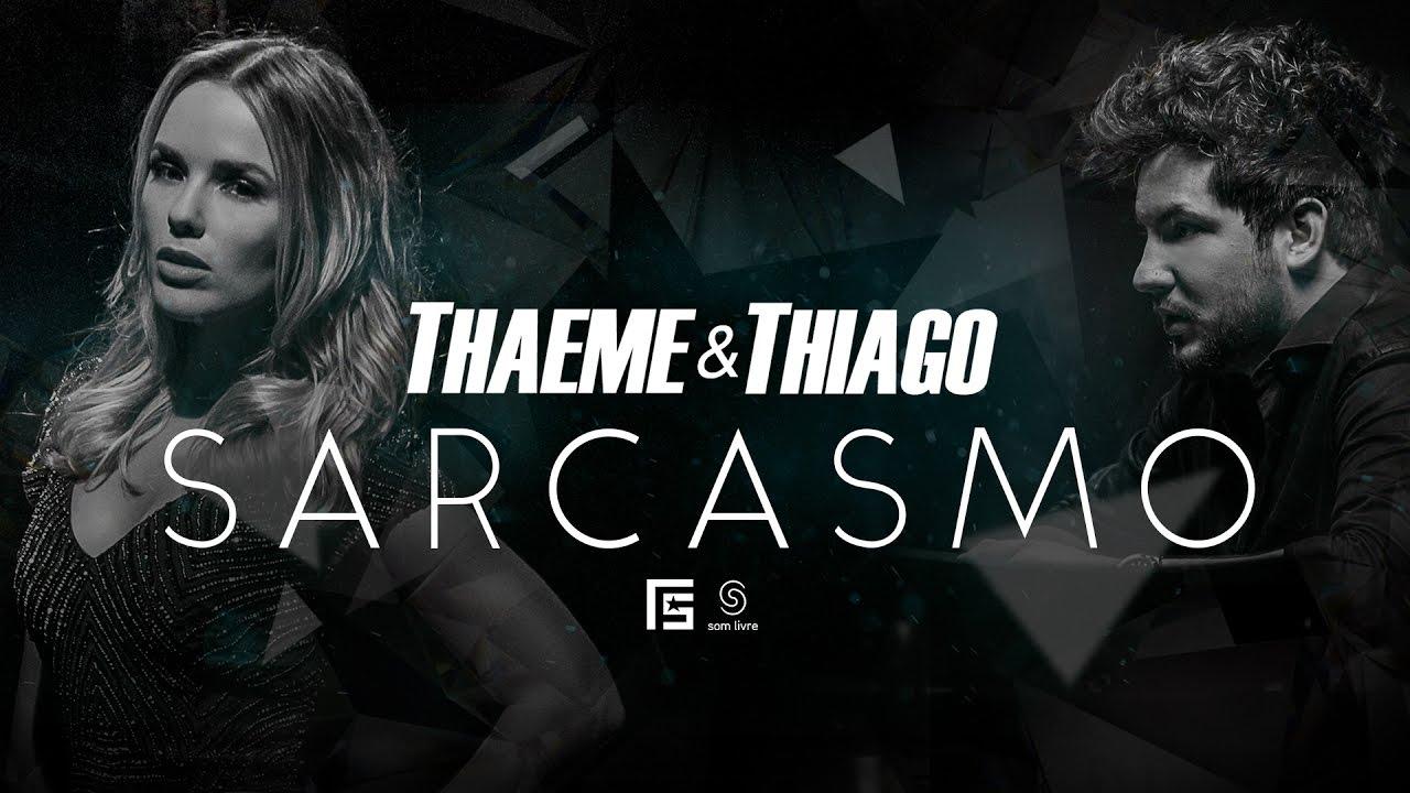 Sarcasmo - Thaeme e Thiago