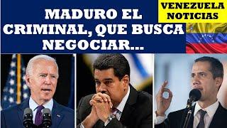 VENEZUELA NOTICIAS: MADURO EL CRIMINAL QUE BUSCA NEGOCIAR