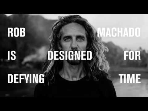 ROB MACHADO IS DESIGNED FOR DEFYING TIME