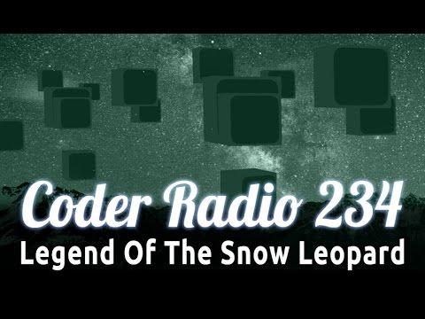 Legend Of The Snow Leopard | Coder Radio 234