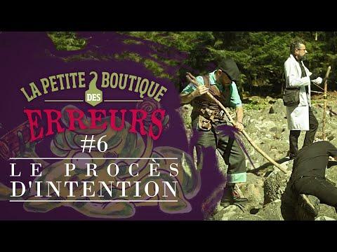Le Procès d'Intention  - La Petite Boutique des Erreurs #6