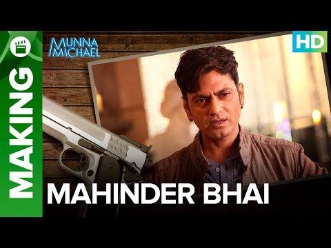 Making of the Character (Mahindar Bhai) | Nawazuddin Siddiqui | Sabbir Khan | Munna Michael