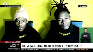 Music duo 'The Village' on their latest single titled 'Conversate'