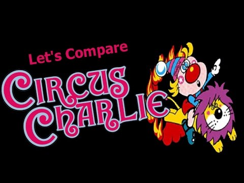 Let's Compare ( Circus Charlie )