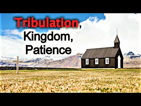 Tribulation, Kingdom & Patience - Mark Fitzpatrick Sermon