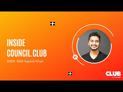 Inside Council.Club with Founder, Najeeb Khan