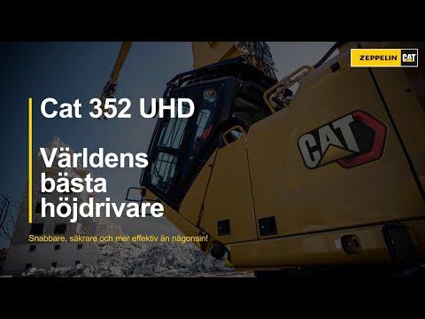 Cat 352 UHD - Världens BÄSTA höjdrivare!