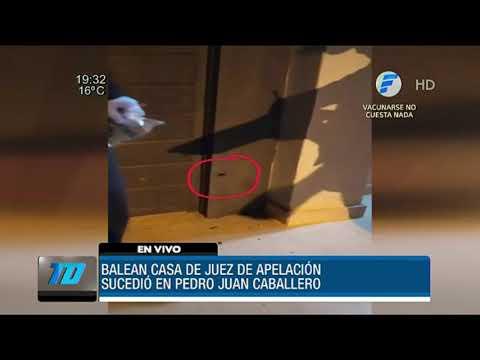 Balearon la casa de un juez en Pedro Juan Caballero
