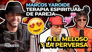 MARCOS YAROIDE TERAPIA ESPIRITUAL DE PAREJA CON YOMEL EL MELOSO & LA PERVERSA (ALOFOKE RADIO SHOW)