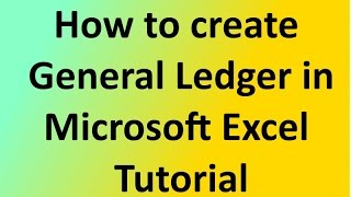 how to create general ledger microsoft excel tutorial youtube