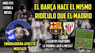 ????¡DERROTA del BARÇA y MESSI EXPULSADO! · BARCELONA 2-3 ATHLETIC CLUB · ¡ENHORABUENA A LOS CAMPEONES!